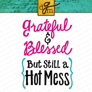 Hot Mess SVG File, Grateful and Blessed SVG, Funny Hot Mess SVG Files for Cricut, Commercial Use Svg File