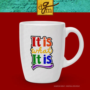 It Is What It Is SVG File, Funny Saying SVG File, Coffee Cup SVG, Svg for Coffee Mug, Funny Shirt Svg, Car Decal Svg, Rainbow Colored Svg