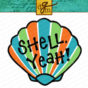 Shell Yeah SVG File, Funny Beach SVG, Sea Shell SVG, Beach Saying SVG, Beach Quote SVG Funny