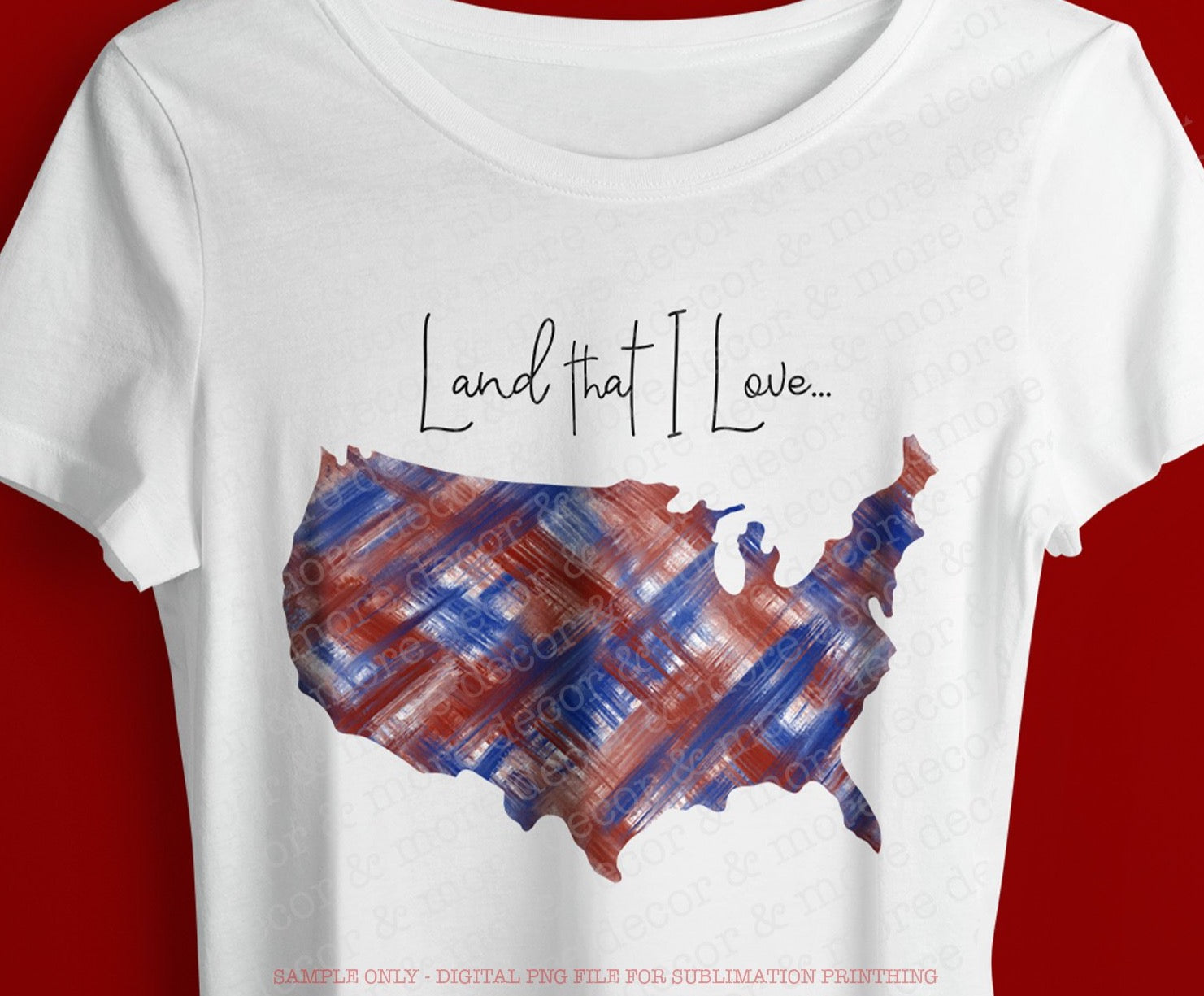 Land that I Love SVG, Fourth of July Sublimation Design, Sublimation Design for July 4th, Patriotic Shirt png File