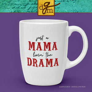 Funny Mama Saying SVG, Funny Mom SVG File, Mama Drama SVG Cut File, Funny Mom Quote Svg, Vinyl Sayings Mom, Mom Svg Files for Cricut
