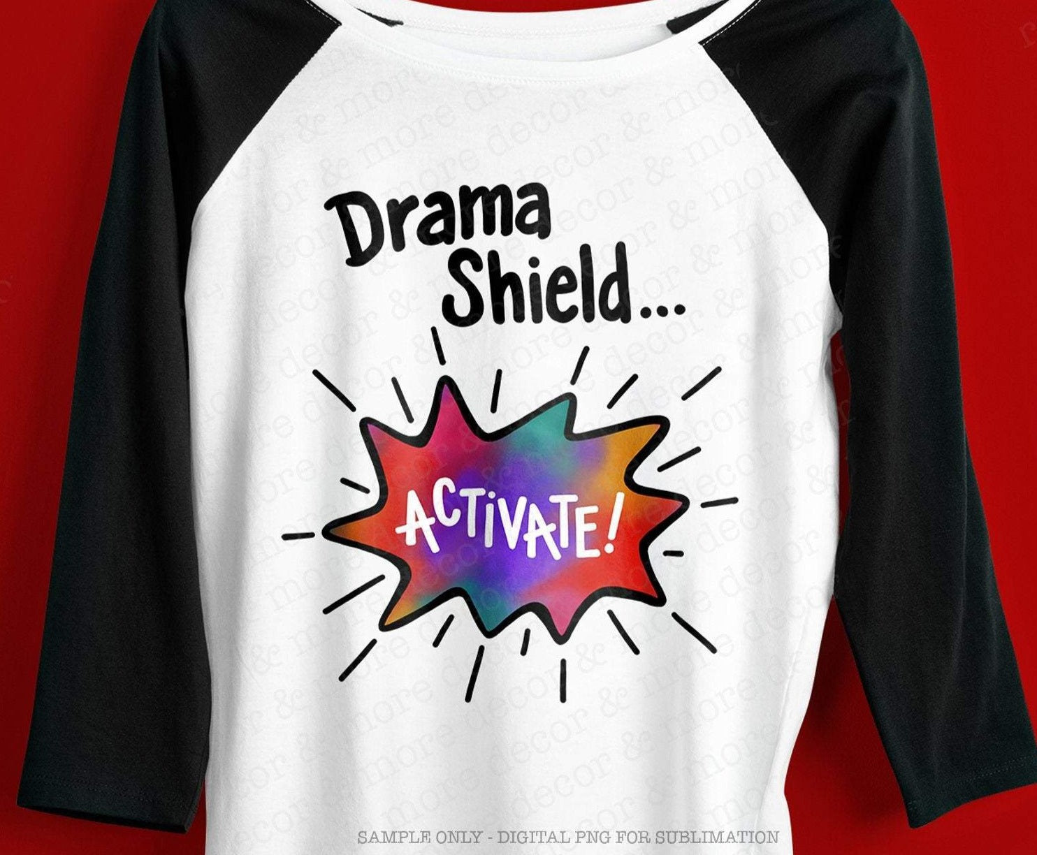 Funny Sublimation Digital Download, Funny Mom Saying Sublimation File, Funny png File for Sublimation, Drama Shield Activate Sublimation Design