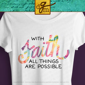 Christian Sublimation Design Download, With Faith Sublimation Design, Faith Shirt Sublimation Design, Faith Saying Sublimation Design File