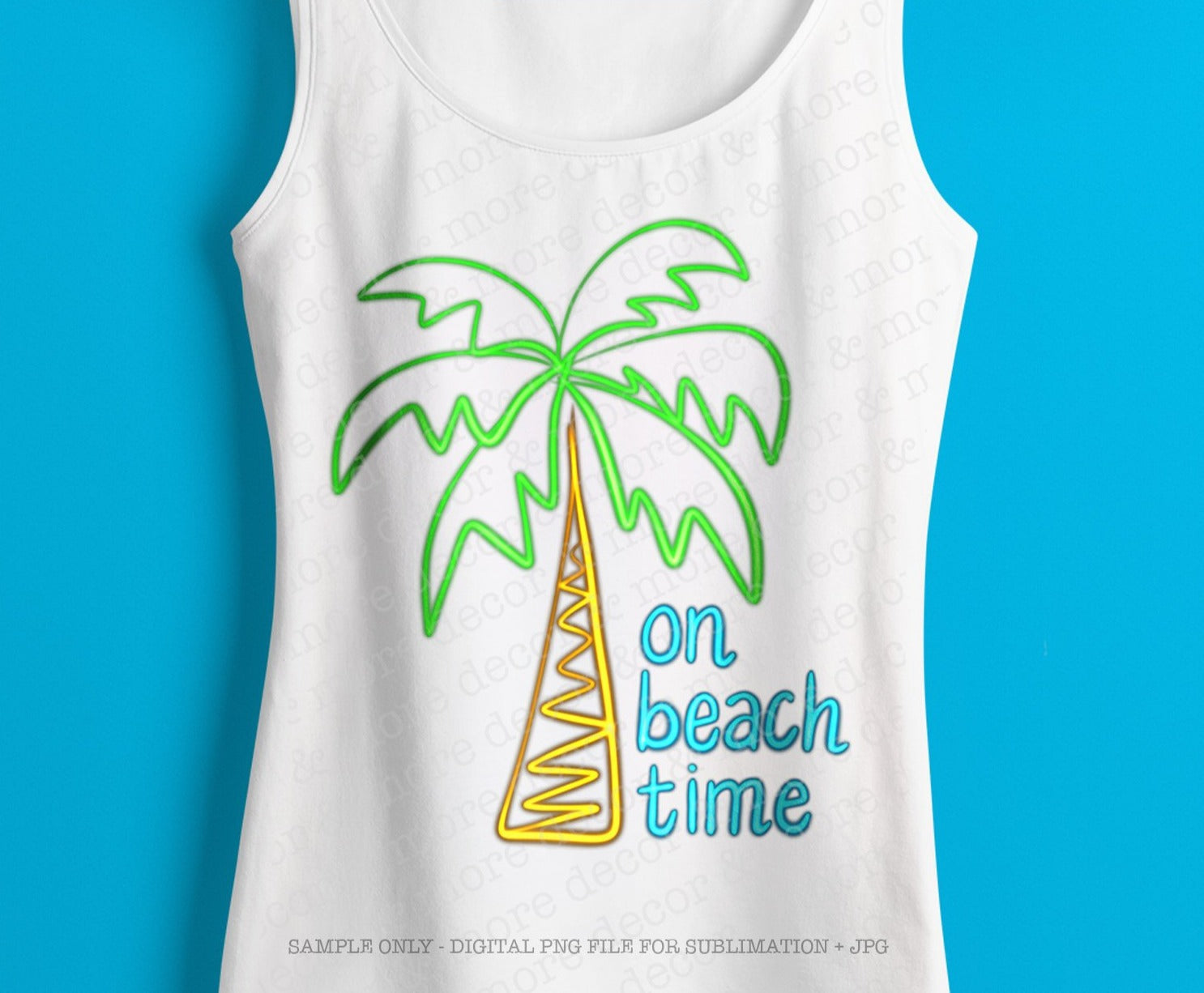 On Beach Time,Beach DIGITAL SUBLIMATION DOWNLOAD, Sublimation File for Beach Trip Shirt, Vacation Shirt png for Sublimation, Summer png