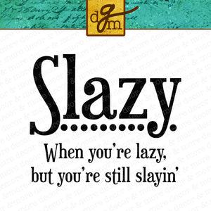 Funny Lazy and Slaying Quote SVG File, Slazy Shirt SVG Cut File, Funny Shirt Saying SVG Files for Cricut, Lazy Quote Svg, Slaying It Svg