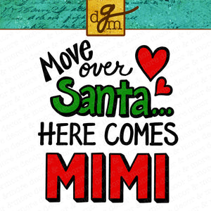Funny Mimi Shirt SVG File, Move Over Santa Here Comes Mimi SVG, Mimi Saying SVG File, Mimi Quote Svg, Funny Christmas Svg for Mimi Shirt