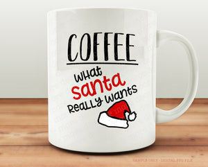 Coffee What Santa Really Wants SVG File, Funny Coffee Mug SVG, Christmas Coffee Saying SVG, Take on Milk for Santa Svg File, Coffee Decal Sv