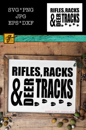 Rifles Racks and Deer Tracks SVG File, Hunting SVG File, Funny Hunting Quote SVG, Deer Hunting Svg, Deer Season Svg, Svg Files for Cricut