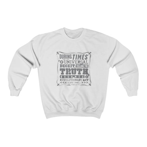 Orwell Quote - Revolutionary Act - Unisex Crewneck Sweatshirt