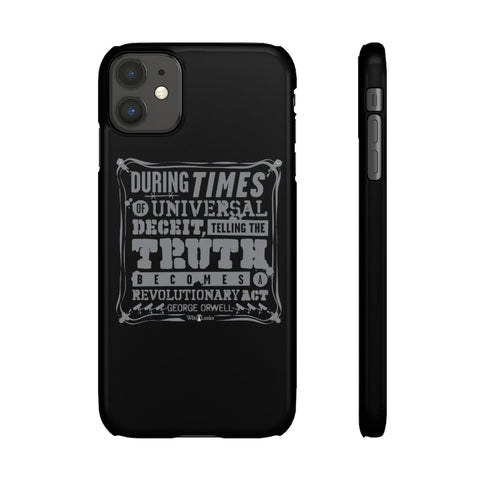 Orwell Quote - Revolutionary Act - Phone Case