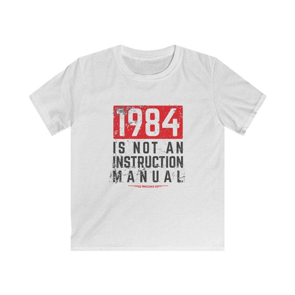 1984 is Not an Instruction Manual - WikiLeaks - Kids Softstyle Tee