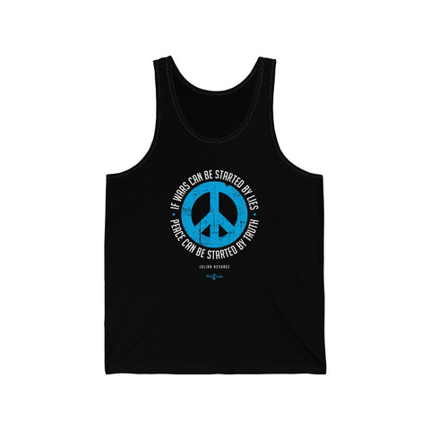 If Wars can be Started by Lies Peace can be Started by Truth - Assange - Unisex Jersey Tank