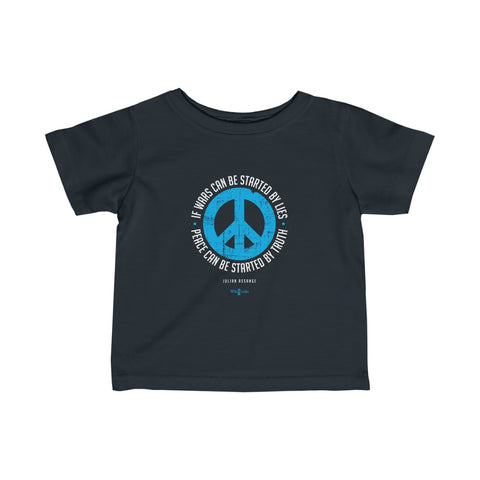 If Wars can be Started by Lies - Peace can be Started by Truth - Infant Fine Jersey Tee
