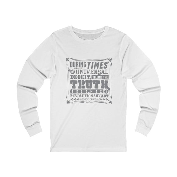 Orwell Quote - Revolutionary Act - WikiLeaks - Unisex Long Sleeve Tee