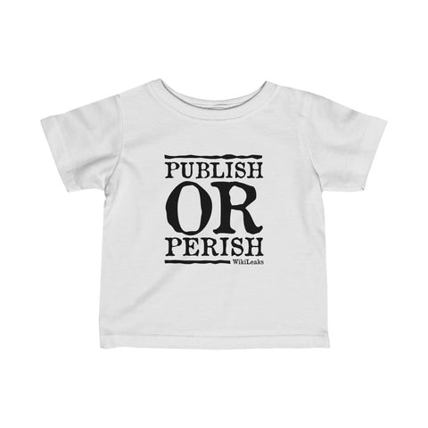 Publish or Perish - Infant Fine Jersey Tee