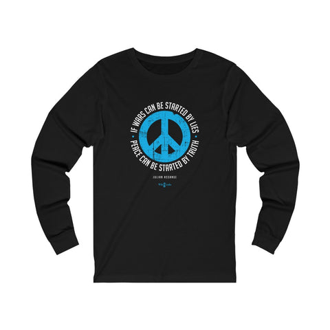 If Wars can be Started by Lies - Peace can be Started by Truth - Unisex Long Sleeve Tee