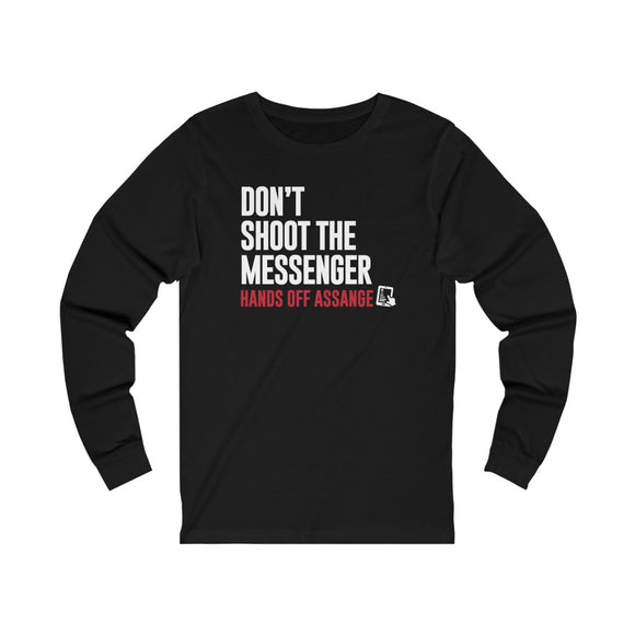 Don't Shoot the Messenger - Hands Off Assange - Unisex Long Sleeve Tee