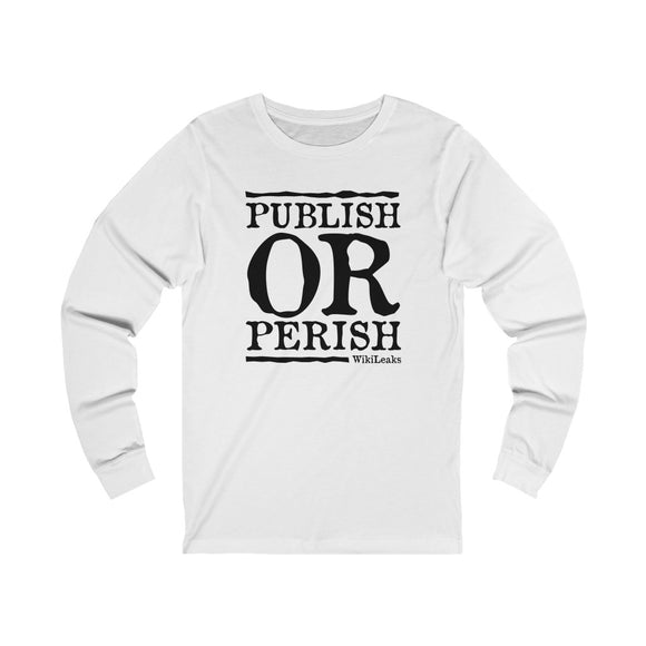 Publish or Perish - WikiLeaks - Unisex Long Sleeve Tee