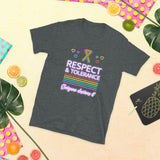 Respect and Tolorance- Everyone Deserves It - Gay Pride Short-Sleeve Unisex T-Shirt