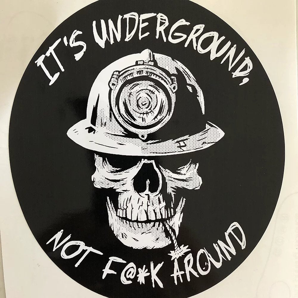 ITS UNDERGROUND NOT F#@K AROUND Sticker