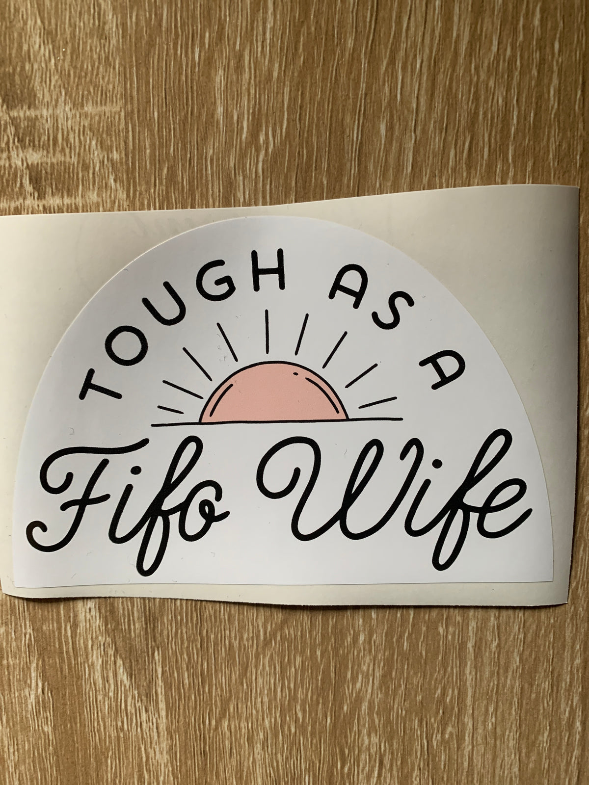 Tough as a Fifo Wife Sticker