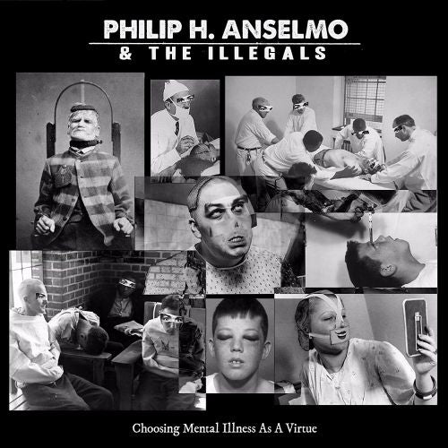 Anselmo, Philip H. And The Illegals - Choosing Mental Illness As A Virtue (Black Vinyl - gatefold) - Vinyl - New