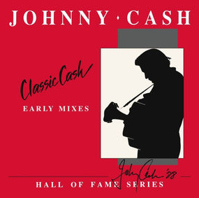 Cash, Johnny - Classic Cash - Early Mixes - Hall Of Fame Series (2LP gatefold) (2020 RSD LTD ED) - Vinyl - New