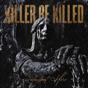 Killer Be Killed - Reluctant Hero (U.S.) - CD - New