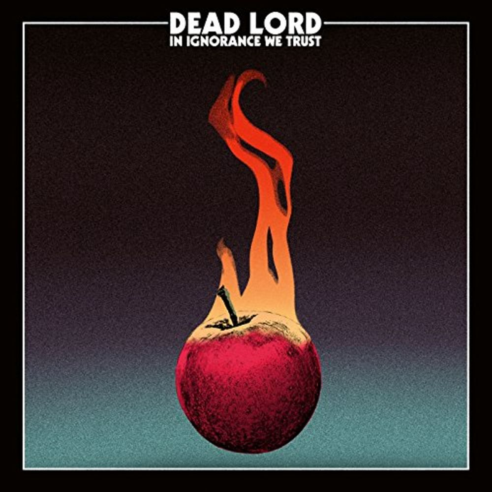 Dead Lord - In Ignorance We Trust (180g Inlay & Double-Sided Poster) - Vinyl - New
