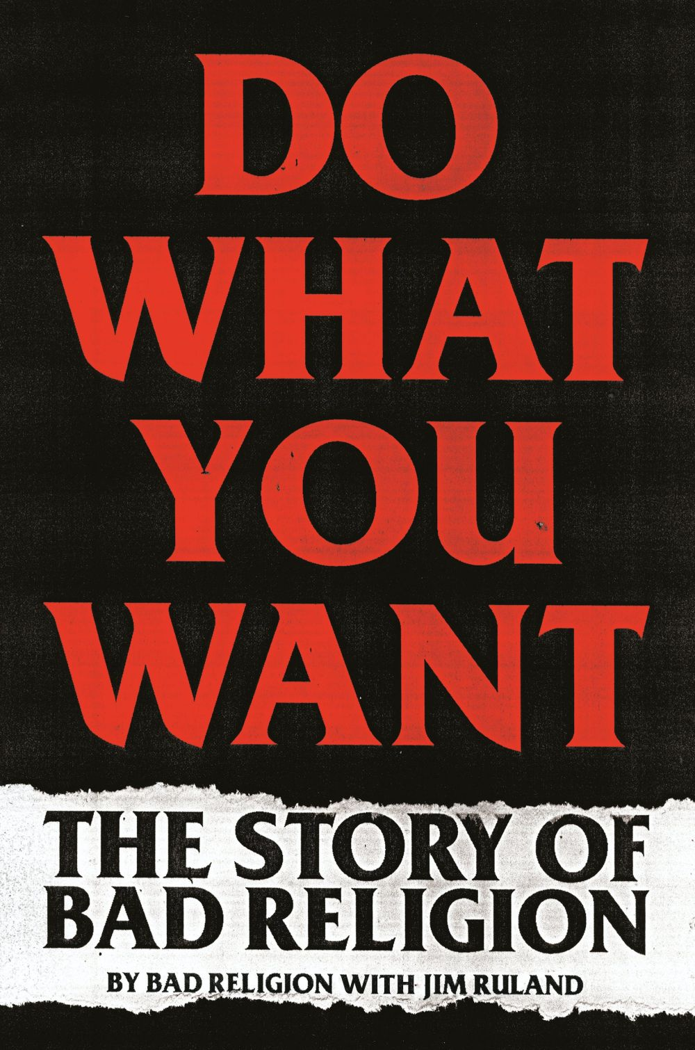 Bad Religion - Do What You Want: The Story Of Bad Religion (HC) - Book - New