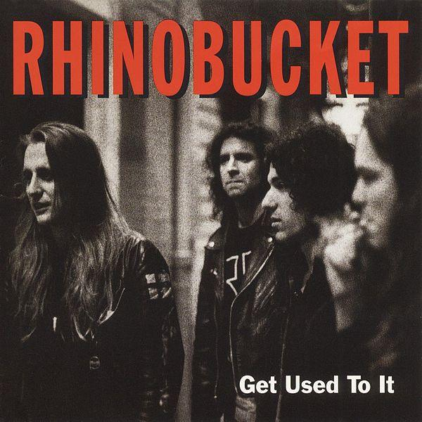 Rhino Bucket - Get Used To It (Rock Candy rem.) - CD - New