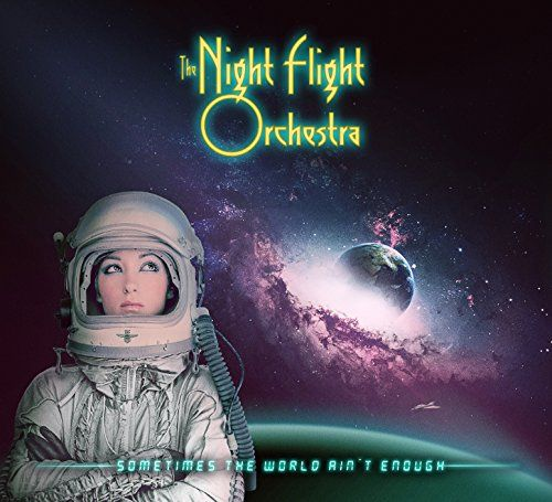 Night Flight Orchestra - Sometimes The World Aint Enough (U.S. jewel case) - CD - New
