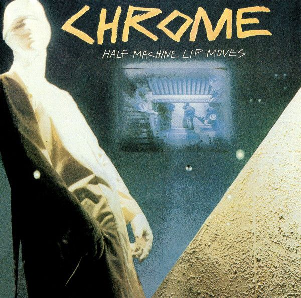 Chrome - Half Machine Lip Moves - Vinyl - New