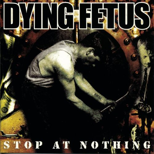 Dying Fetus - Stop At Nothing - CD - New
