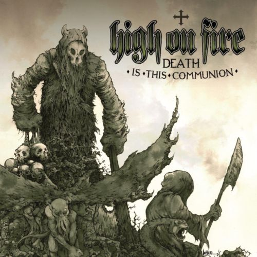 High On Fire - Death Is This Communion - CD - New