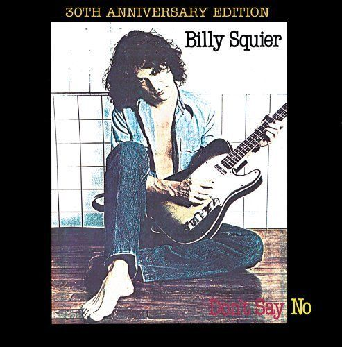 Squier, Billy - Dont Say No (30th Ann. Ed.) - CD - New