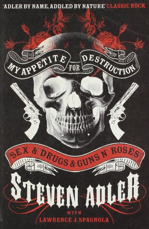 Adler, Steven - Guns N Roses - My Appetite For Destruction - Sex And Drugs And Guns N Roses - Book - New