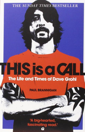 Grohl, Dave - Brannigan, Paul - This Is A Call - The Life And Times Of Dave Grohl - Book - New