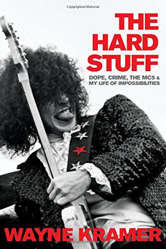 Kramer, Wayne - Hard Stuff, The (HC) - Book - New