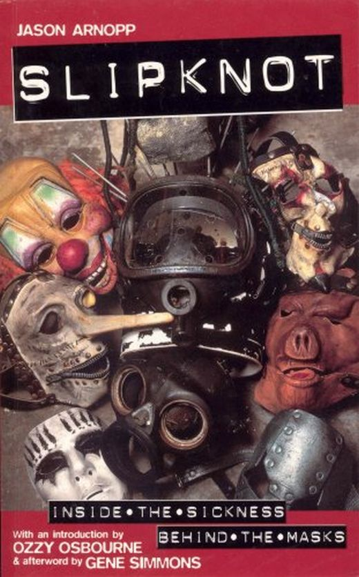 Slipknot - Arnopp, Jason - Inside The Sickness, Behind The Masks - Book - New