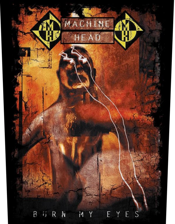 Machine Head - Burn My Eyes - Sew-On Back Patch