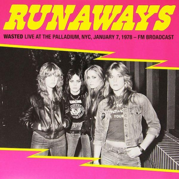 Runaways - Wasted Live at The Palladium, NYC, January 7, 1978 - FM Broadcast - Vinyl - New