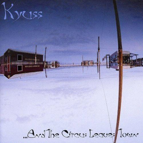 Kyuss - And The Circus Leaves Town - CD - New