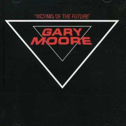 Moore, Gary - Victims Of The Future - CD - New
