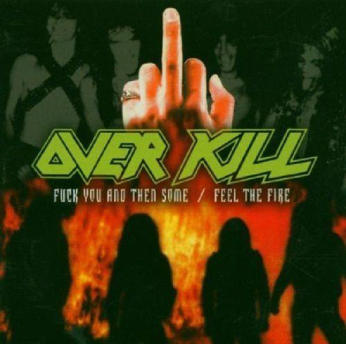 Overkill - Fuck You And Then Some/Feel The Fire (2CD) - CD - New