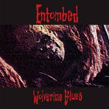 Entombed - Wolverine Blues (2017 FDR rem.) - Vinyl - New