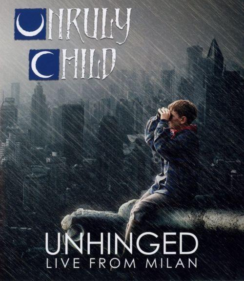 Unruly Child - Unhinged - Live From Milan (RA/B/C) - Blu-Ray - Music