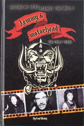 Motorhead - Welsh, Paul - Hitting My Head Against The Wall! - Lemmy And Motorhead The Early Years (HC) - Book - New