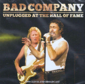 Bad Company - Unplugged At The Hall Of Fame - 1999 Cleveland Broadcast - CD - New