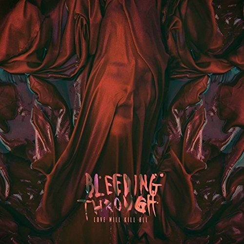 Bleeding Through - Love Will Kill All - CD - New